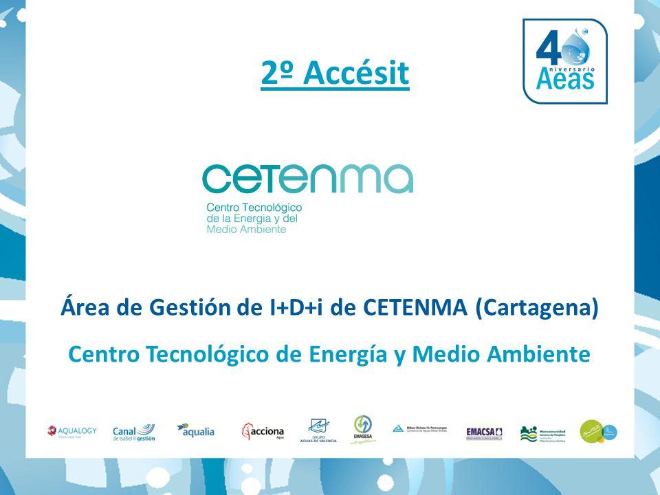 2º Accésit Área de Gestión de I+D+i de CETENMA (Cartagena) Centro Tecnológico de Energía y Medio Ambiente