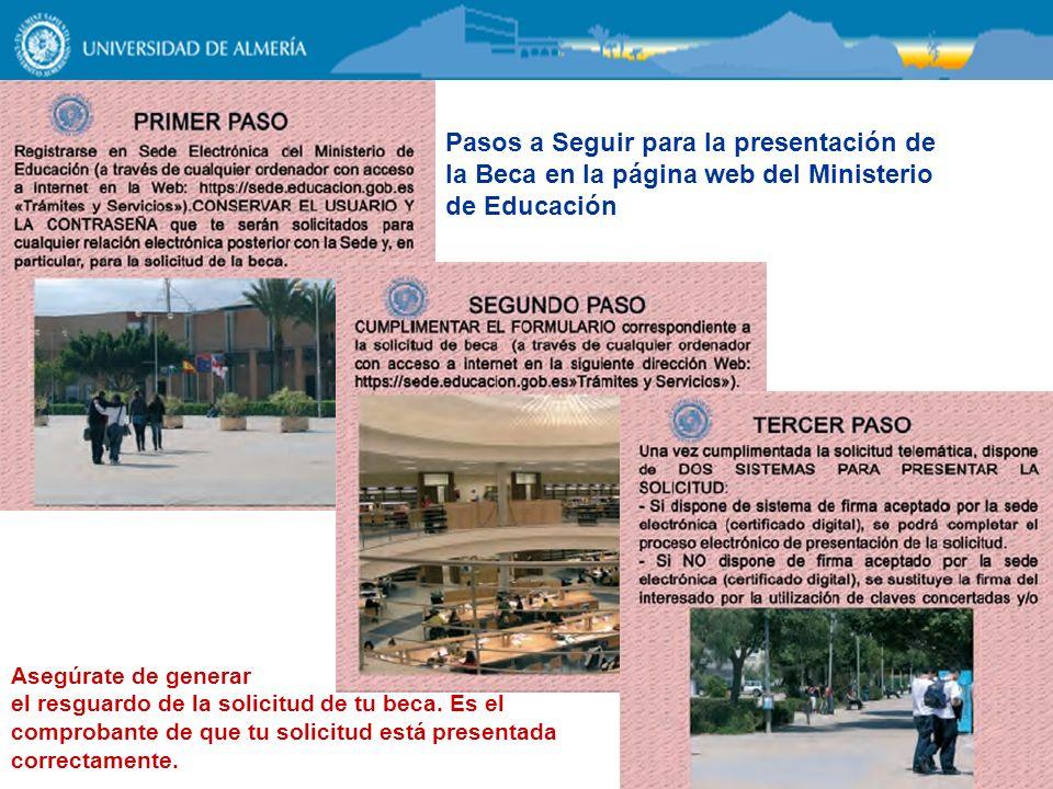 Pasos a Seguir para la presentación de la Beca en la página web del Ministerio de Educación Asegúrate de generar el resguardo de la solicitud de tu be