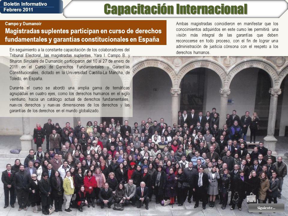 Boletín Informativo Febrero 2011 Siguiente… Campo y Dumanoir Magistradas suplentes participan en curso de derechos fundamentales y garantías constituc