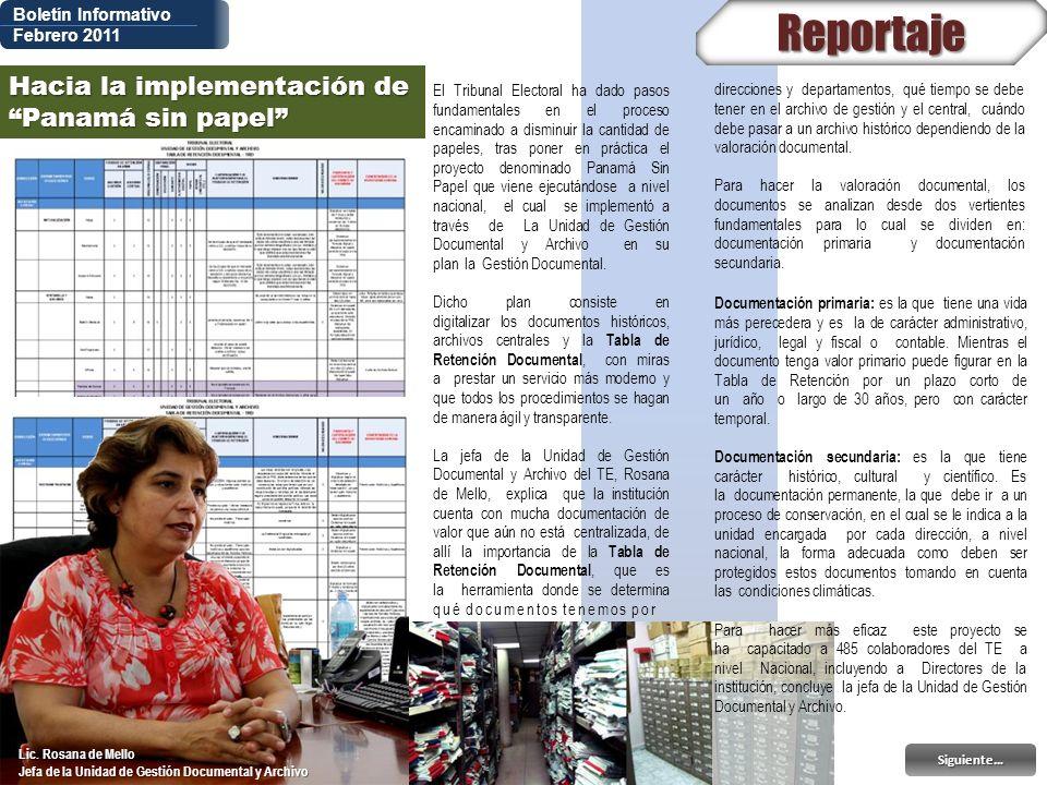 Boletín Informativo Febrero 2011Reportaje Hacia la implementación de Panamá sin papel Lic. Rosana de Mello Jefa de la Unidad de Gestión Documental y A