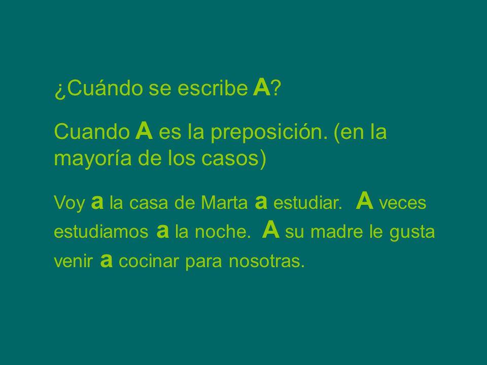 ¿Cuándo se escribe A .Cuando A es la preposición.