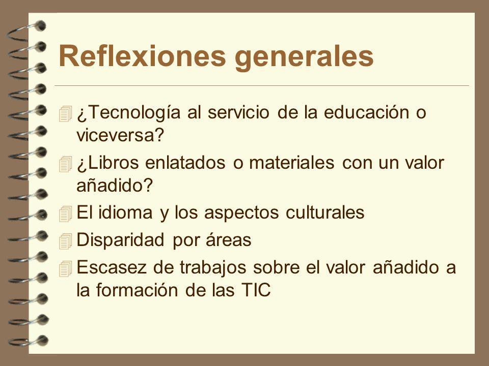 Reflexiones generales 4 ¿Tecnología al servicio de la educación o viceversa? 4 ¿Libros enlatados o materiales con un valor añadido? 4 El idioma y los