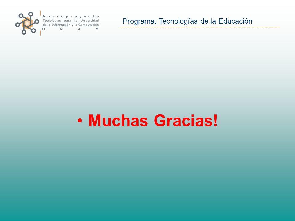 Programa: Tecnologías de la Educación Muchas Gracias!
