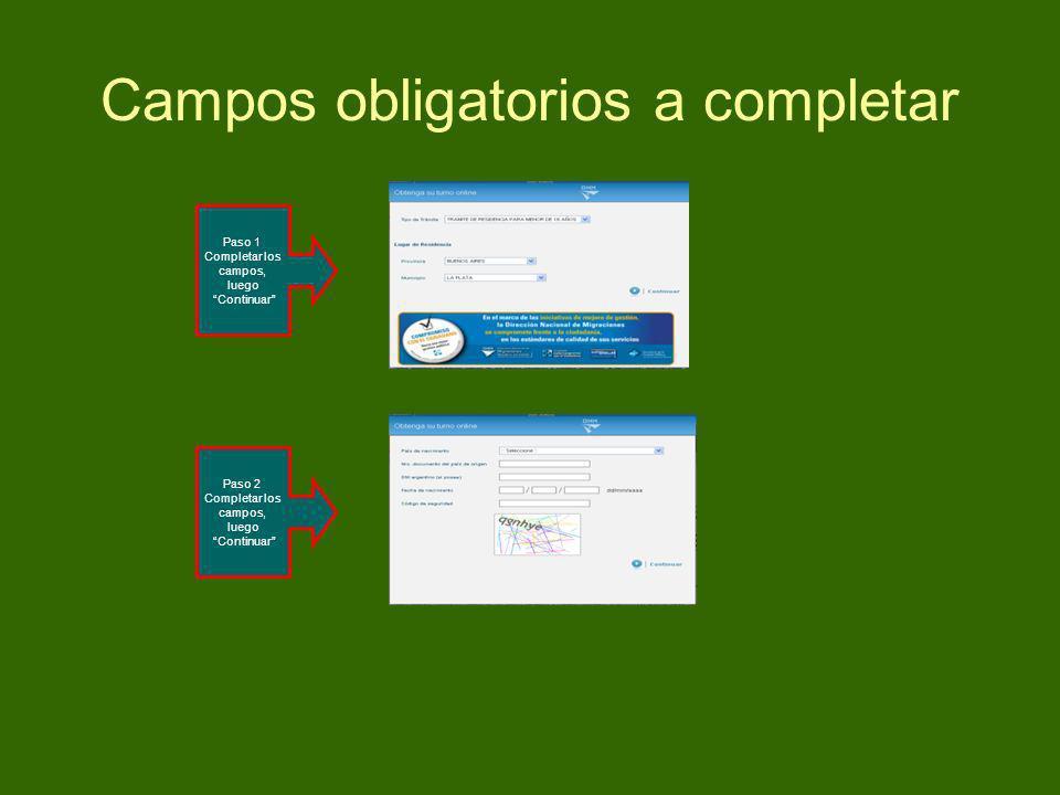 Campos obligatorios a completar Paso 1 Completar los campos, luego Continuar Paso 2 Completar los campos, luego Continuar