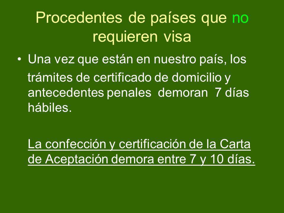 Procedentes de países que no requieren visa Una vez que están en nuestro país, los trámites de certificado de domicilio y antecedentes penales demoran