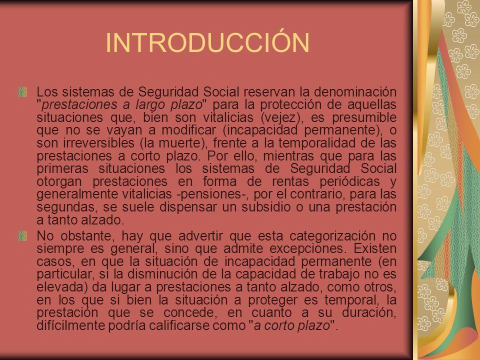 INTRODUCCIÓN Los sistemas de Seguridad Social reservan la denominación
