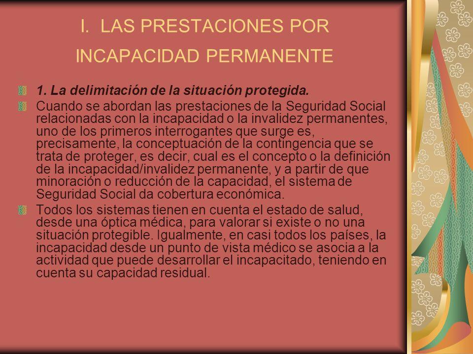 I. LAS PRESTACIONES POR INCAPACIDAD PERMANENTE 1. La delimitación de la situación protegida. Cuando se abordan las prestaciones de la Seguridad Social