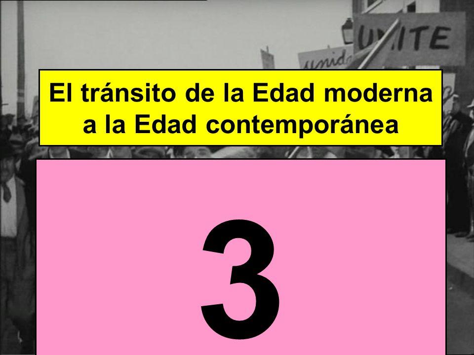 El tránsito de la Edad moderna a la Edad contemporánea ¿Cuántos cambios? 3