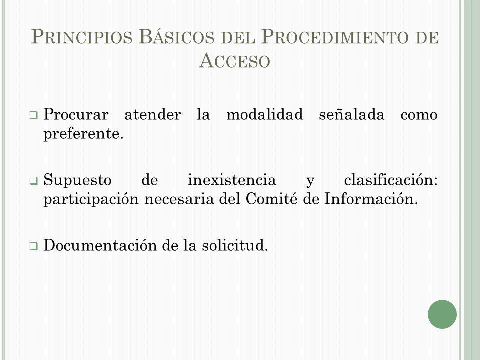 P RINCIPIOS B ÁSICOS DEL P ROCEDIMIENTO DE A CCESO Procurar atender la modalidad señalada como preferente.