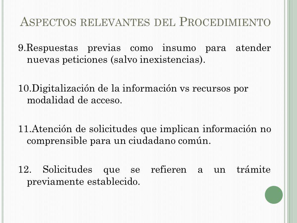 A SPECTOS RELEVANTES DEL P ROCEDIMIENTO 9.Respuestas previas como insumo para atender nuevas peticiones (salvo inexistencias).