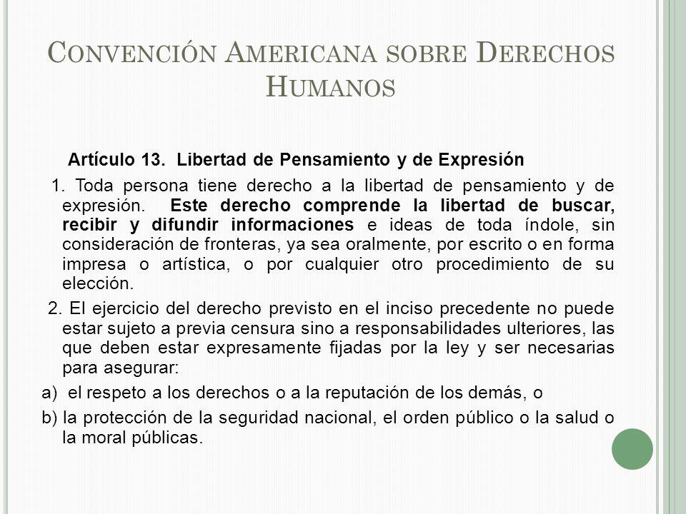 C ONVENCIÓN A MERICANA SOBRE D ERECHOS H UMANOS Artículo 13.