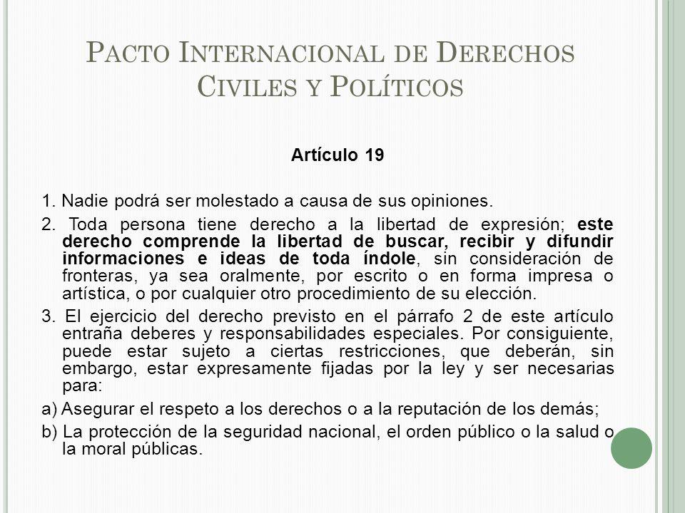 P ACTO I NTERNACIONAL DE D ERECHOS C IVILES Y P OLÍTICOS Artículo 19 1.