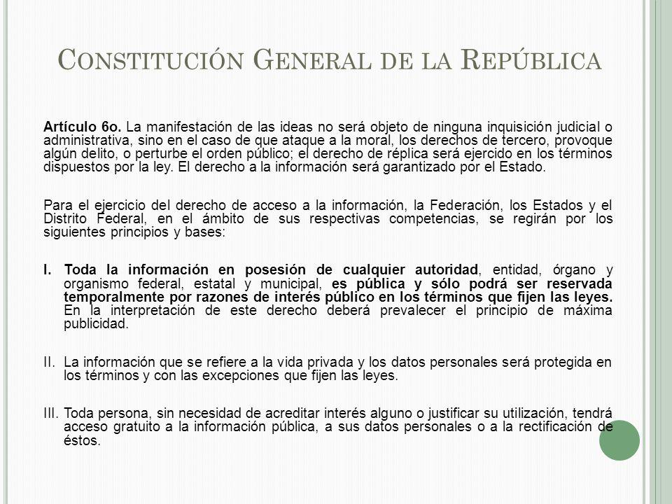 C ONSTITUCIÓN G ENERAL DE LA R EPÚBLICA Artículo 6o.