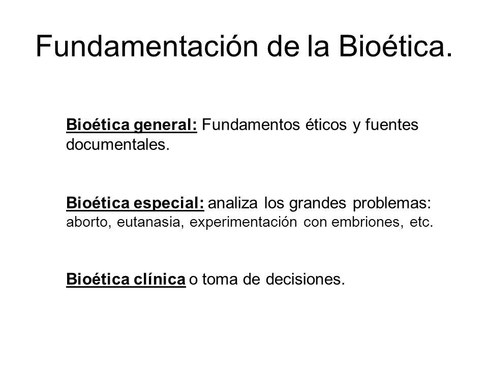 Bioética general: Fundamentos éticos y fuentes documentales. Bioética especial: analiza los grandes problemas: aborto, eutanasia, experimentación con