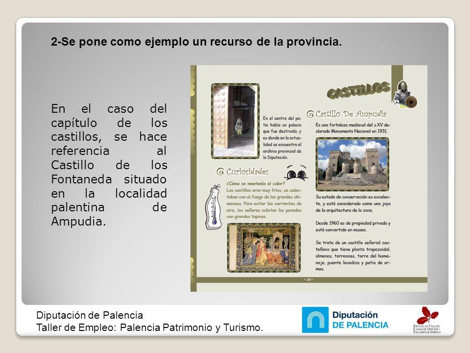 2-Se pone como ejemplo un recurso de la provincia. Diputación de Palencia Taller de Empleo: Palencia Patrimonio y Turismo. En el caso del capítulo de
