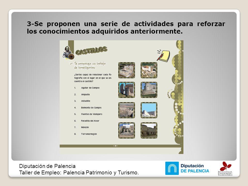 3-Se proponen una serie de actividades para reforzar los conocimientos adquiridos anteriormente. Diputación de Palencia Taller de Empleo: Palencia Pat