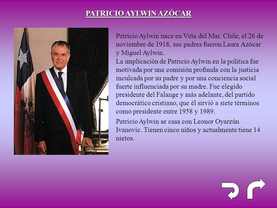 Patricio Aylwin nace en Viña del Mar, Chile, el 26 de noviembre de 1918, sus padres fueron Laura Azócar y Miguel Aylwin. PATRICIO AYLWIN AZÓCAR La imp