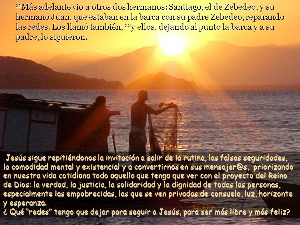18 Paseando junto al lago de Galilea, vio a dos hermanos: Simón, llamado Pedro, y su hermano Andrés, que estaban echando la red en el lago, pues eran pescadores.