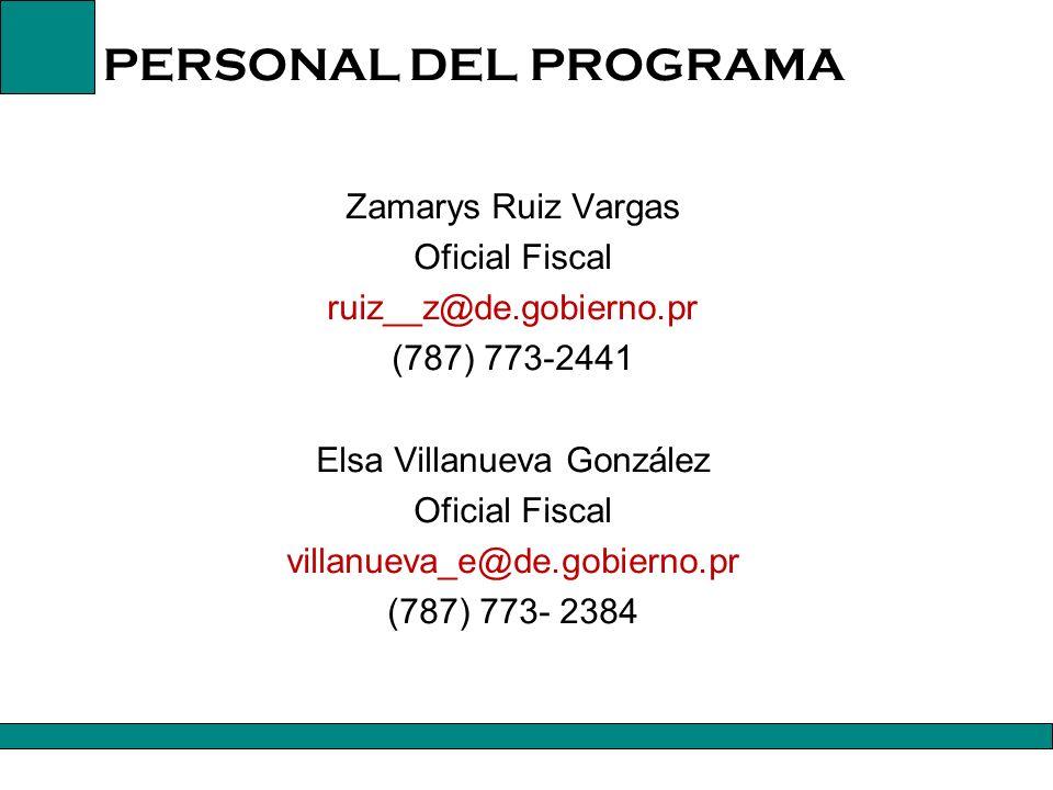 PERSONAL DEL PROGRAMA Rosa Gómez Rodríguez Secretaria Gomez_r@de.gobierno.pr (787) 773-2078 Evelyn Placeres Díaz Oficial Fiscal Placeres_E@de.gobierno.pr (787) 773-2445