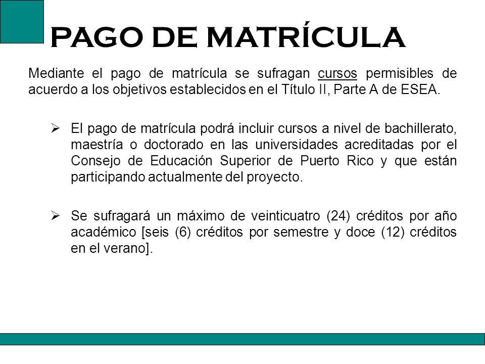 PAGO DE MATRÍCULA El pago de matrícula es una de las actividades permitidas para autorizar fondos sufragados bajo el Programa de Título II, Parte A bajo las secciones 2113 y 2123.
