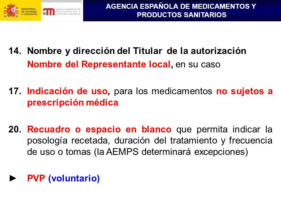 AGENCIA ESPAÑOLA DE MEDICAMENTOS Y PRODUCTOS SANITARIOS 14.Nombre y dirección del Titular de la autorización Nombre del Representante local, en su cas