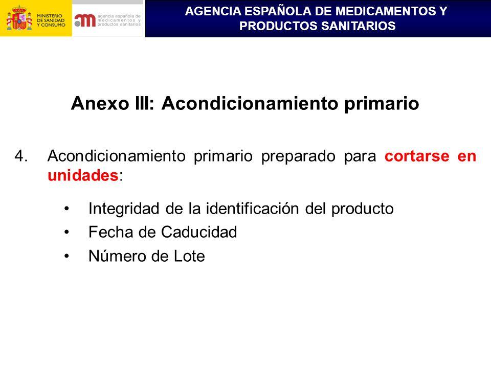 AGENCIA ESPAÑOLA DE MEDICAMENTOS Y PRODUCTOS SANITARIOS Anexo III: Acondicionamiento primario 4.Acondicionamiento primario preparado para cortarse en