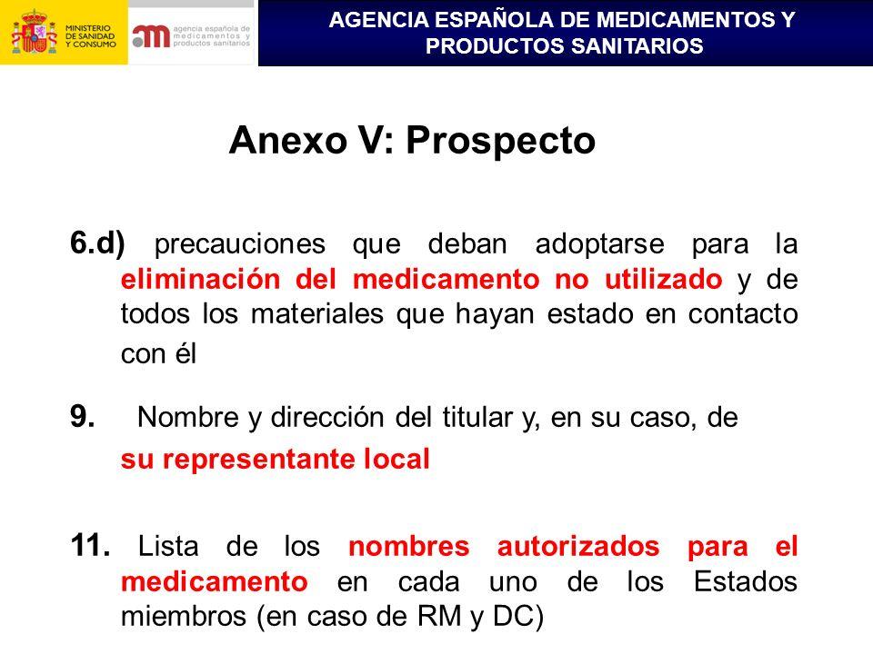AGENCIA ESPAÑOLA DE MEDICAMENTOS Y PRODUCTOS SANITARIOS Anexo V: Prospecto 6.d) precauciones que deban adoptarse para la eliminación del medicamento n