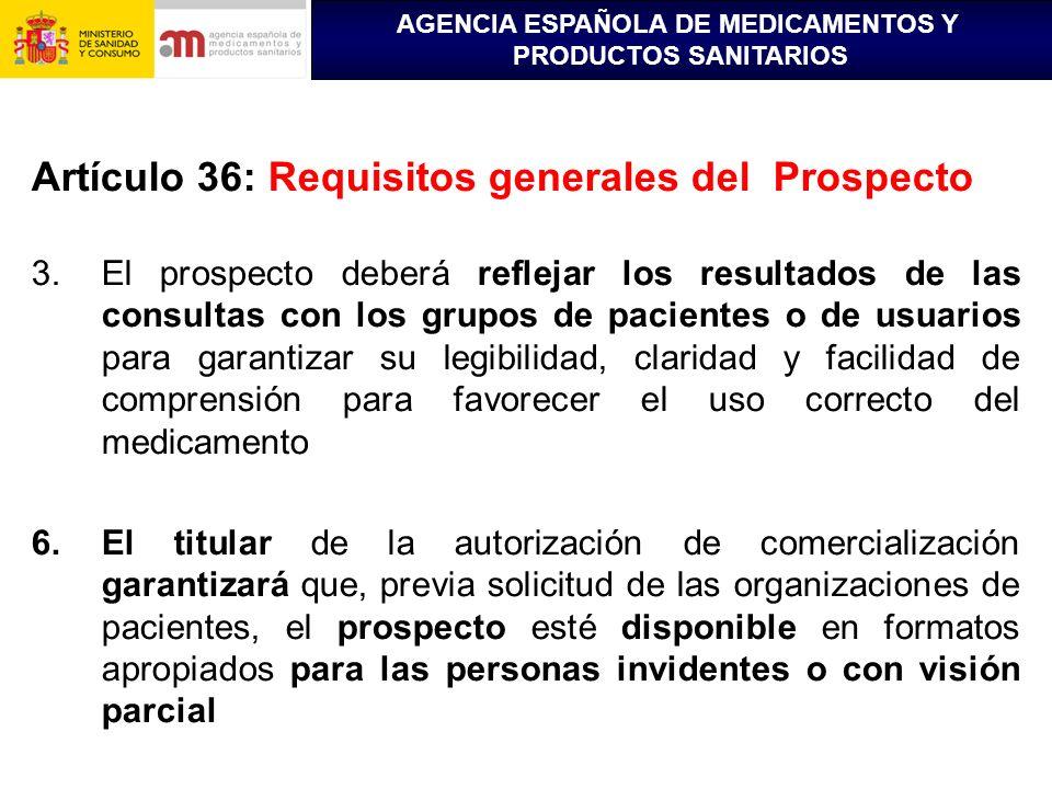 AGENCIA ESPAÑOLA DE MEDICAMENTOS Y PRODUCTOS SANITARIOS Artículo 36: Requisitos generales del Prospecto 3.El prospecto deberá reflejar los resultados