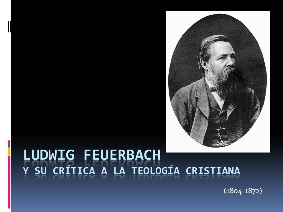 Feuerbach es el representante más significativo de la izquierda hegeliana.