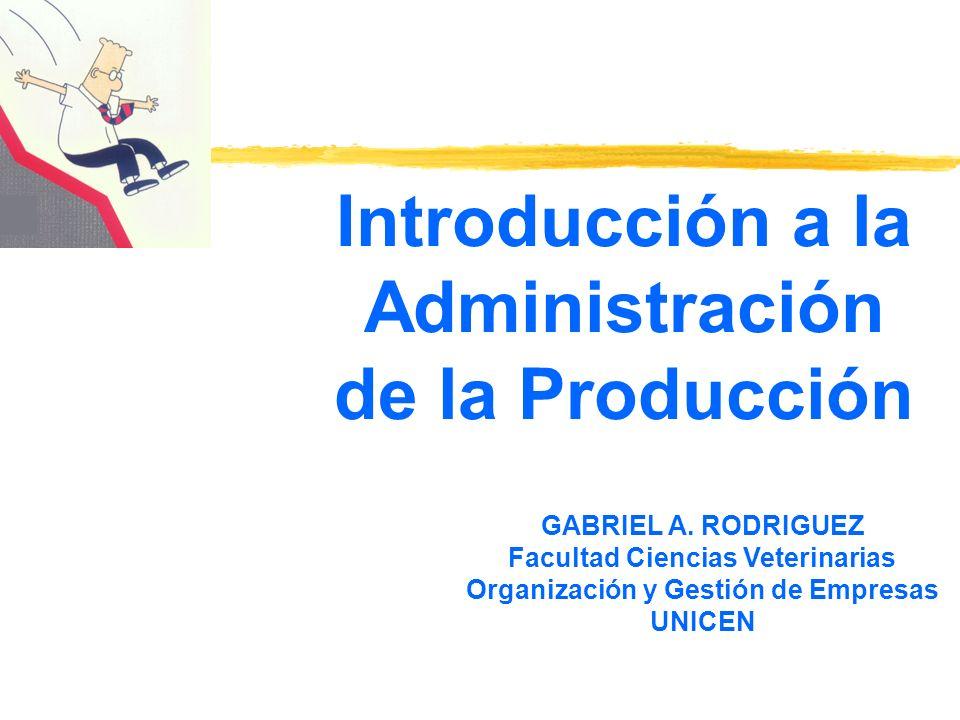 Introducción a la Administración de la Producción GABRIEL A.