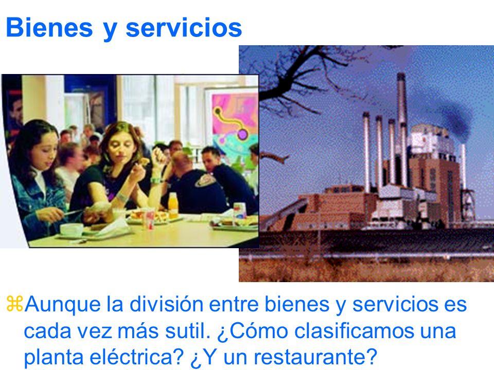 Bienes y servicios zAunque la división entre bienes y servicios es cada vez más sutil.