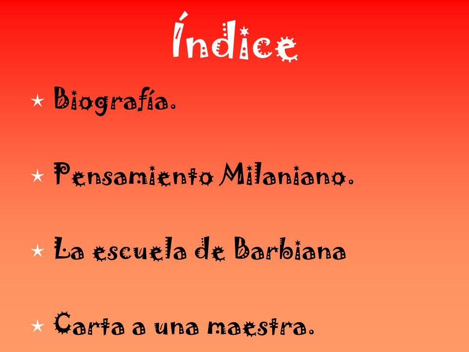 Índice Biografía. Pensamiento Milaniano. La escuela de Barbiana Carta a una maestra.
