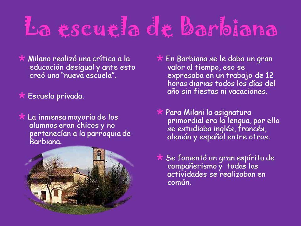 La escuela de Barbiana Milano realizó una crítica a la educación desigual y ante esto creó una nueva escuela. Escuela privada. La inmensa mayoría de l