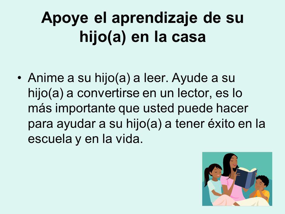 Apoye el aprendizaje de su hijo(a) en la casa Anime a su hijo(a) a leer.