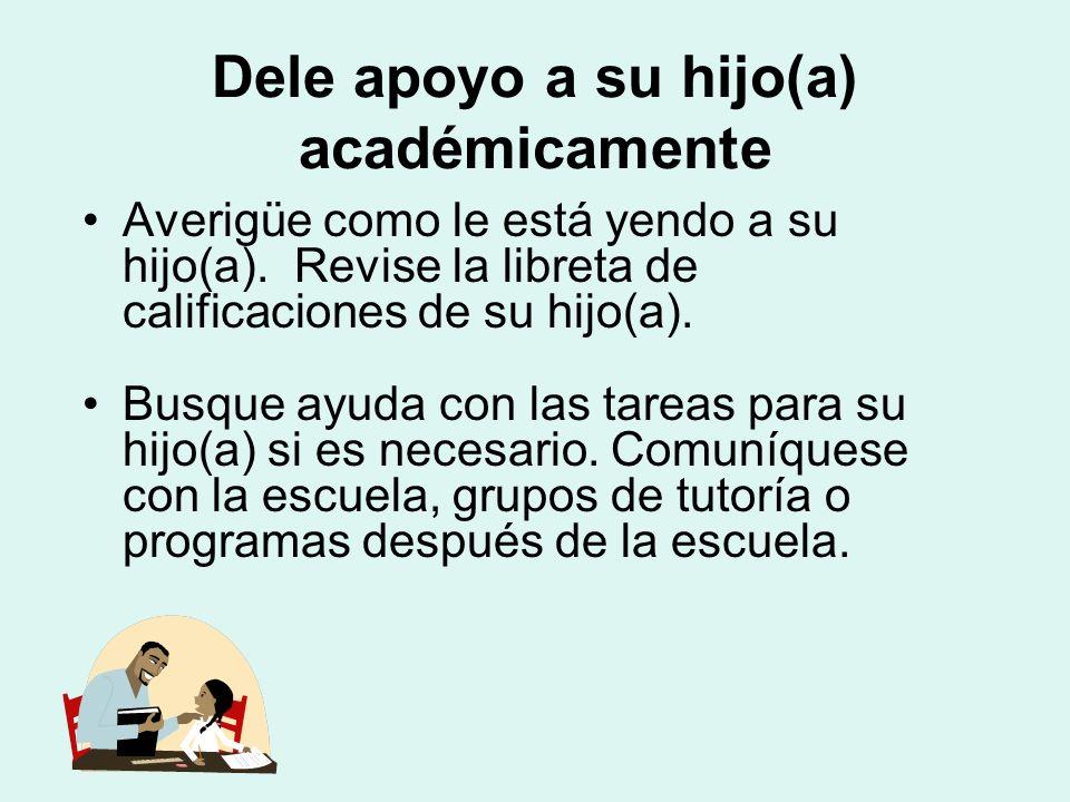 Dele apoyo a su hijo(a) académicamente Averigüe como le está yendo a su hijo(a).