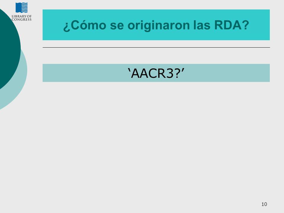 10 ¿Cómo se originaron las RDA? AACR3?