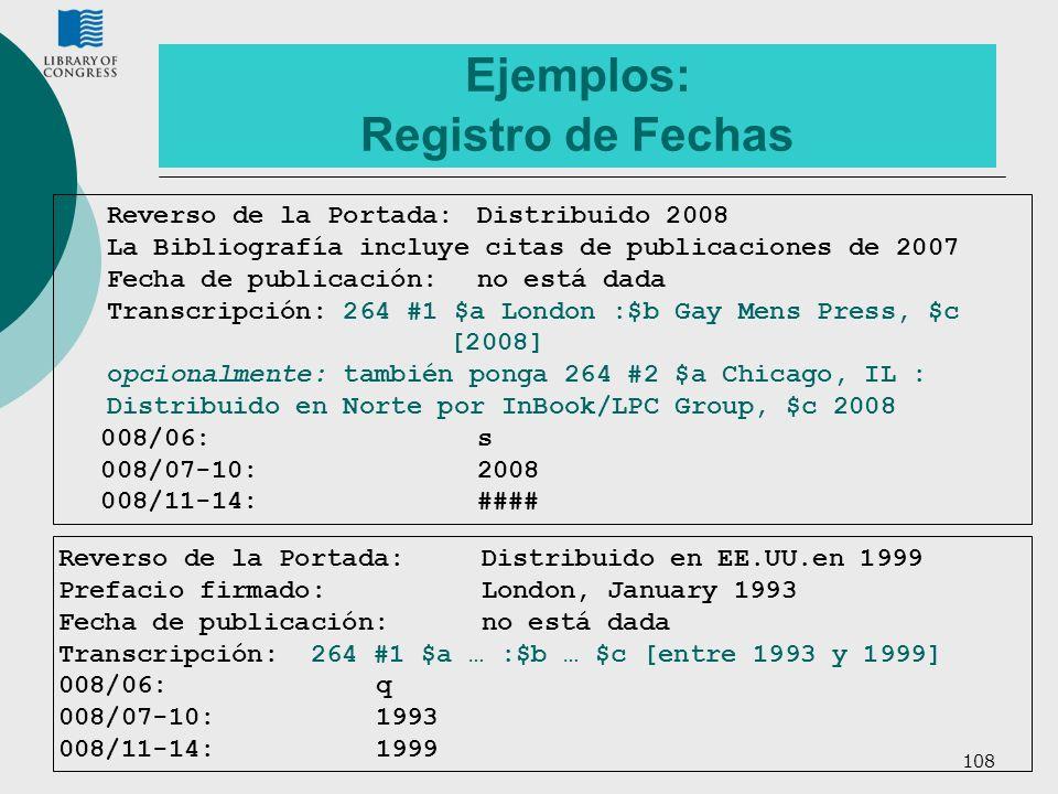 108 Ejemplos: Registro de Fechas Reverso de la Portada:Distribuido en EE.UU.en 1999 Prefacio firmado:London, January 1993 Fecha de publicación:no está