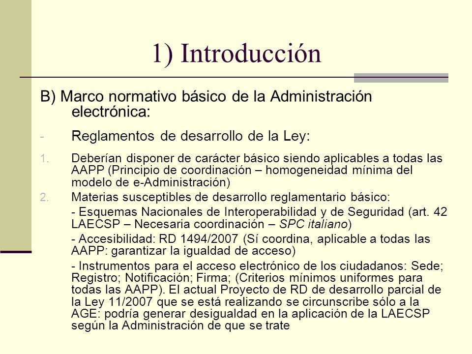 1) Introducción B) Marco normativo básico de la Administración electrónica: - Reglamentos de desarrollo de la Ley: 1. Deberían disponer de carácter bá
