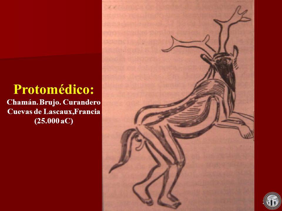 Ramón R. Abarca Fernández2 Protomédico: Chamán. Brujo. Curandero Cuevas de Lascaux,Francia (25.000 aC)