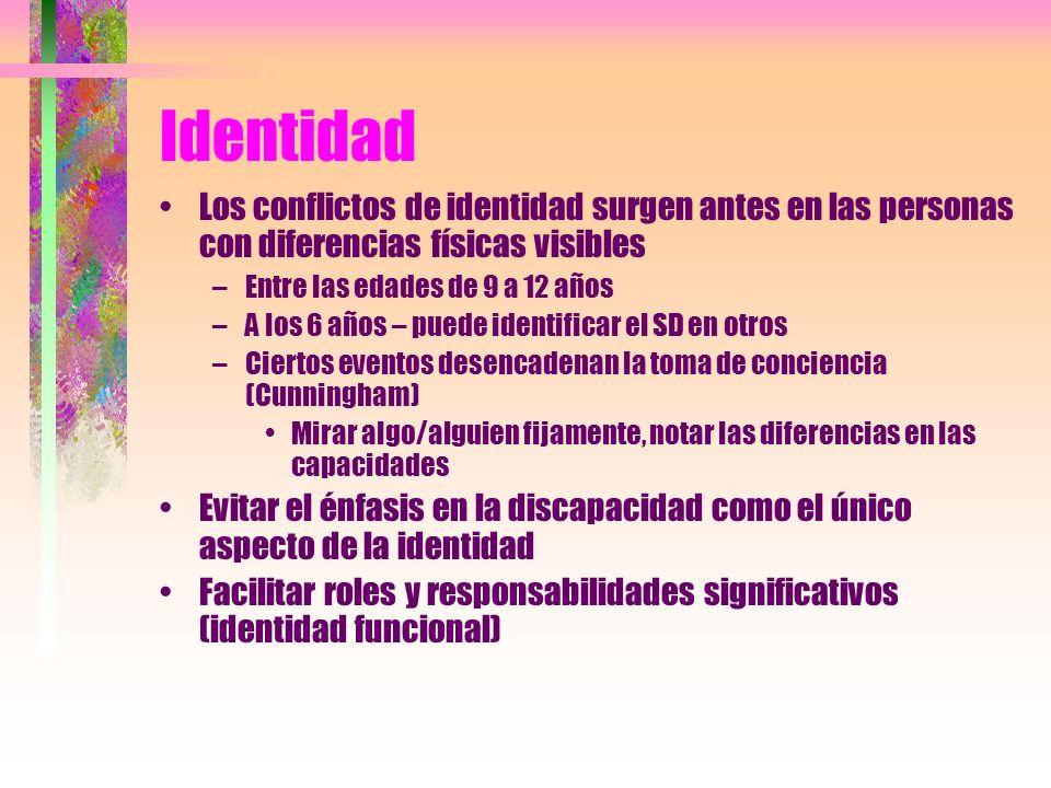 Identidad Los conflictos de identidad surgen antes en las personas con diferencias físicas visibles –Entre las edades de 9 a 12 años –A los 6 años – p