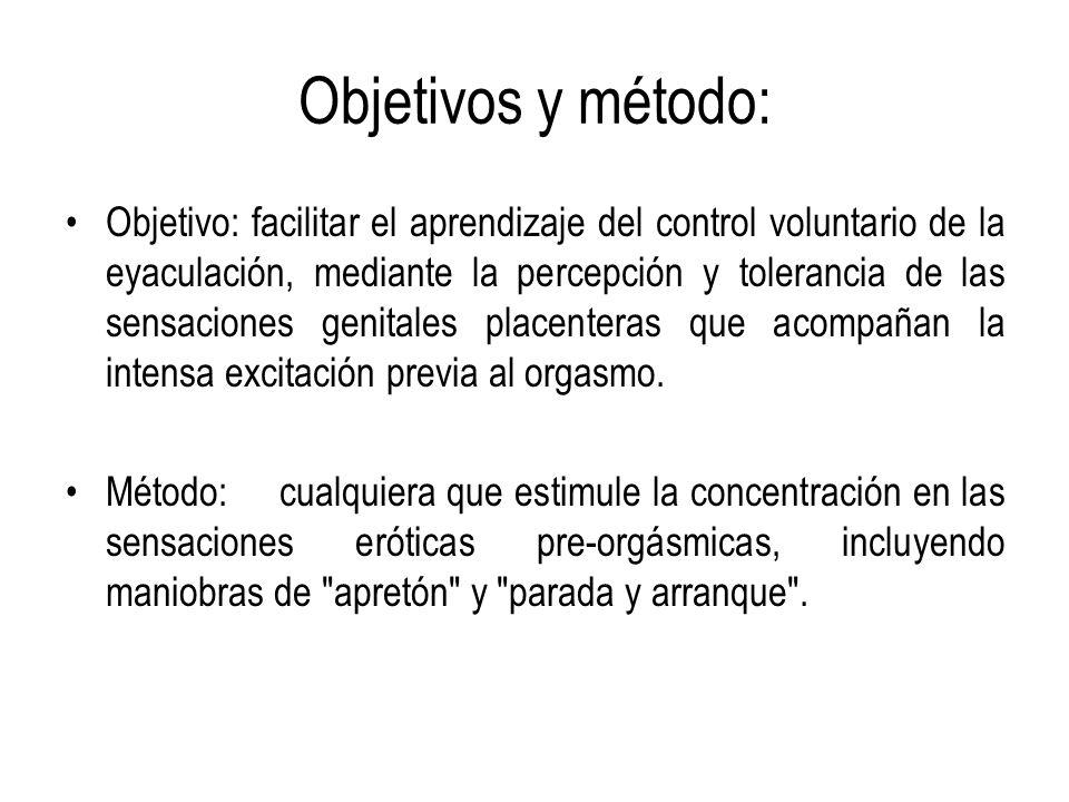 Objetivos y método: Objetivo: facilitar el aprendizaje del control voluntario de la eyaculación, mediante la percepción y tolerancia de las sensacione