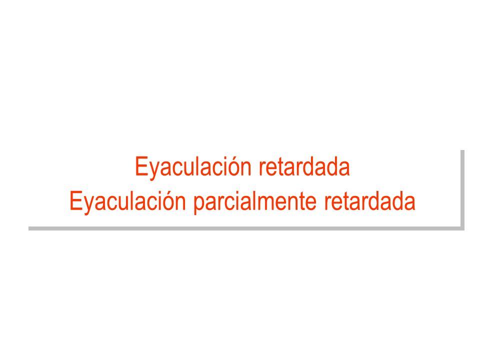 Eyaculación retardada Eyaculación parcialmente retardada