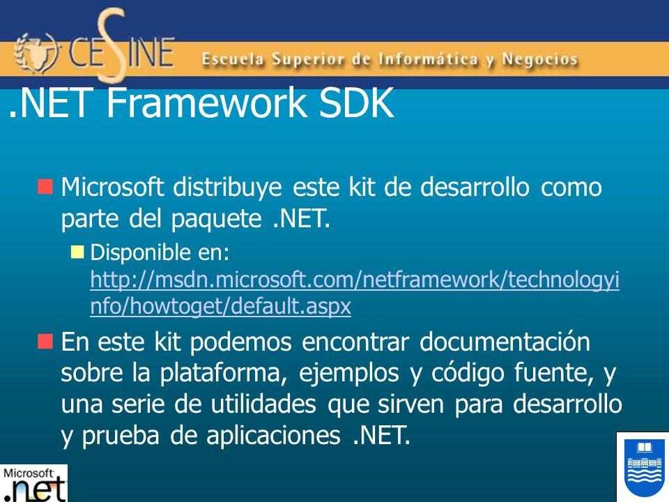 .NET Framework SDK Microsoft distribuye este kit de desarrollo como parte del paquete.NET. Disponible en: http://msdn.microsoft.com/netframework/techn