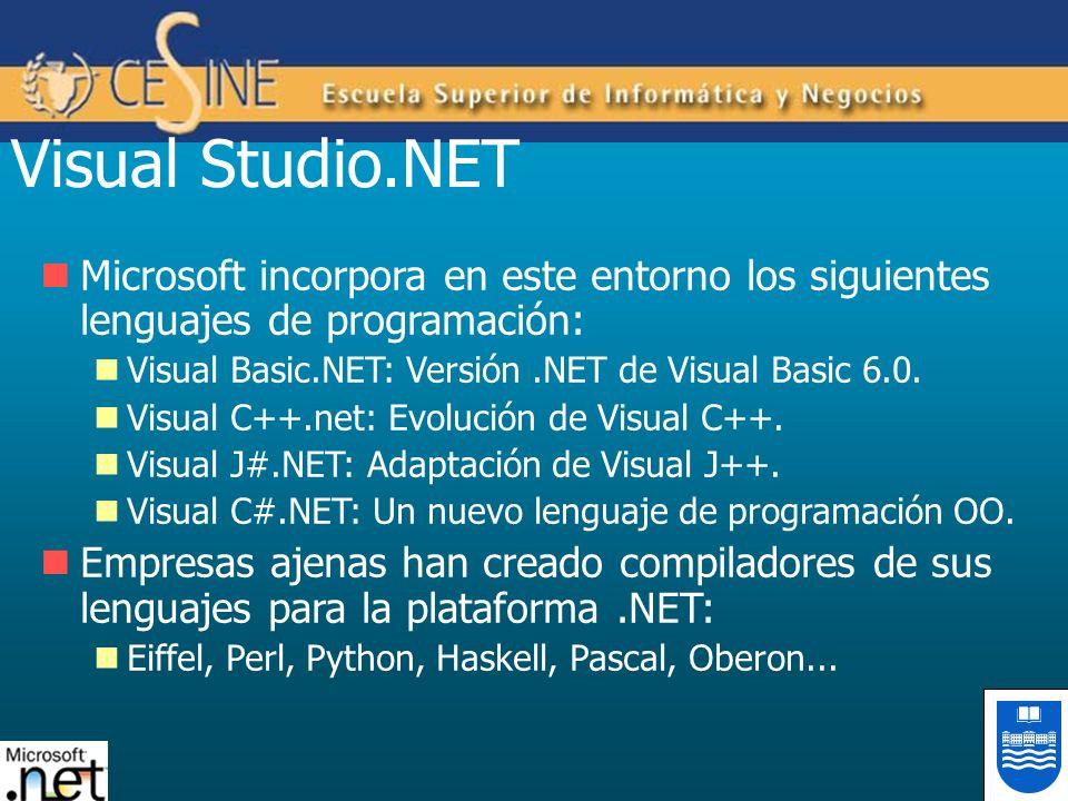 Visual Studio.NET Microsoft incorpora en este entorno los siguientes lenguajes de programación: Visual Basic.NET: Versión.NET de Visual Basic 6.0. Vis