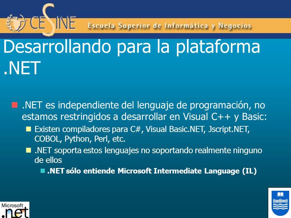 .NET es independiente del lenguaje de programación, no estamos restringidos a desarrollar en Visual C++ y Basic: Existen compiladores para C#, Visual