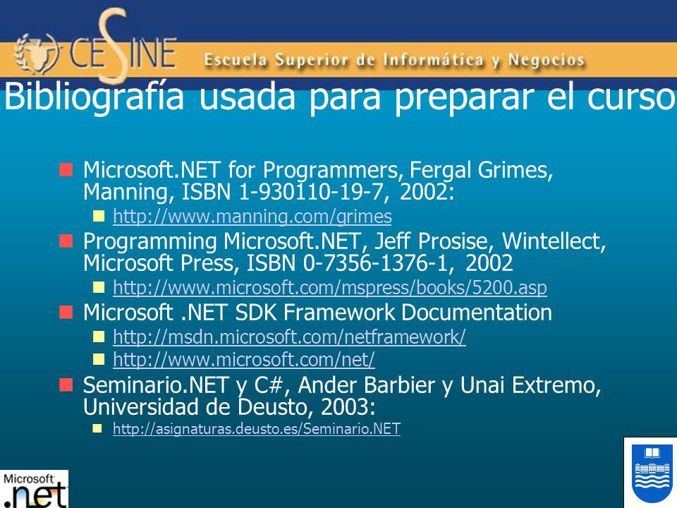 Bibliografía usada para preparar el curso Microsoft.NET for Programmers, Fergal Grimes, Manning, ISBN 1-930110-19-7, 2002: http://www.manning.com/grim