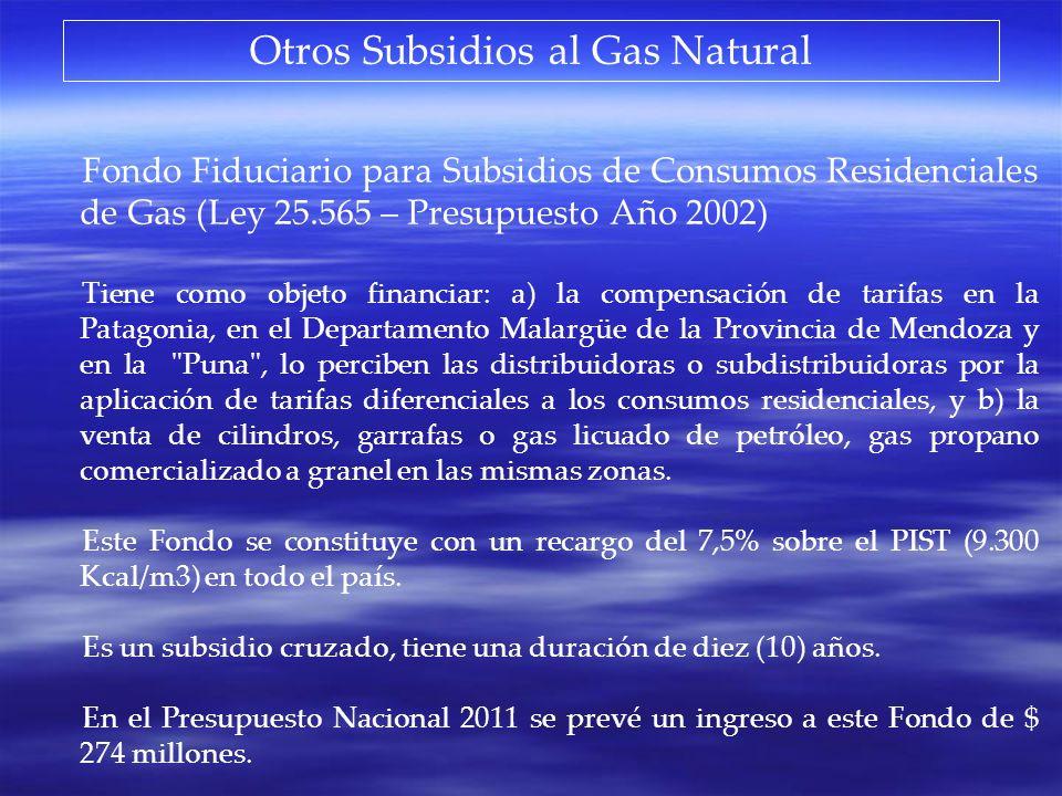 Otros Subsidios al Gas Natural Fondo Fiduciario para Subsidios de Consumos Residenciales de Gas (Ley 25.565 – Presupuesto Año 2002) Tiene como objeto