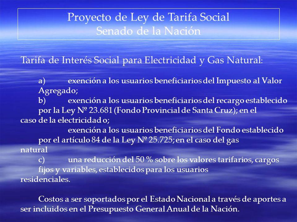 Proyecto de Ley de Tarifa Social Senado de la Nación Tarifa de Interés Social para Electricidad y Gas Natural : a)exención a los usuarios beneficiario