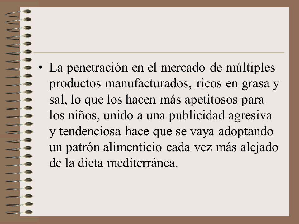 La penetración en el mercado de múltiples productos manufacturados, ricos en grasa y sal, lo que los hacen más apetitosos para los niños, unido a una