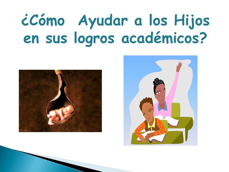 ¿Cómo Ayudar a los Hijos en sus logros académicos?